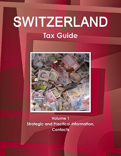 Switzerland Tax Guide Volume 1 Strategic and Practical Information  Contacts PDF