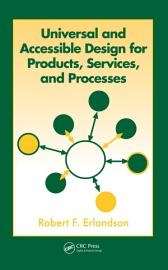 Universal And Accessible Design For Products  Services  And Processes