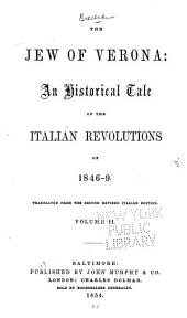 The Jew of Verona: An Historical Tale of the Italian Revolutions of 1846-9, Volume 2