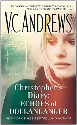 Christopher s Diary  Echoes of Dollanganger PDF