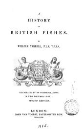A History of British Fishes: Volume 1