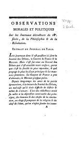 Observations morales et politiques sur les journaux détracteurs du 18e siècle, de la philosophie & de la Révolution: extrait du Journal de Paris