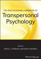 The Wiley Blackwell Handbook of Transpersonal Psychology PDF