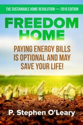 Freedom Home - Paying Energy Bills is Optional and may save your Life!