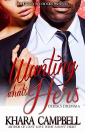 Wanting What's Hers: Derek's Delimma