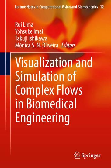 Visualization and Simulation of Complex Flows in Biomedical Engineering PDF