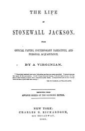 The life of Stonewall Jackson: From official papers, contemporary narratives, and personal acquaintance. By a Virginian