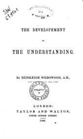On the Development of the Understanding