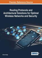 Routing Protocols and Architectural Solutions for Optimal Wireless Networks and Security PDF