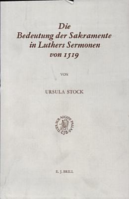 Die Bedeutung der Sakramente in Luthers Sermonen Von 1519 PDF