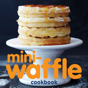 Mini Waffle Cookbook Book