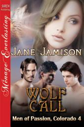 Wolf Call [Men of Passion, Colorado 4]