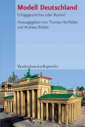 Modell Deutschland: Erfolgsgeschichte oder Illusion?