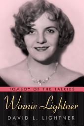 Winnie Lightner: Tomboy of the Talkies