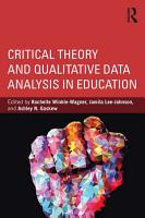 Critical Theory and Qualitative Data Analysis in Education PDF