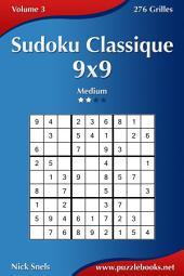 Sudoku Classique 9x9 - Medium - Volume 3 - 276 Grilles