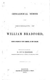 A genealogical memoir of the descendants of W. Bradford, second governor of New Plymouth. ... Principally collected by G. M. F.