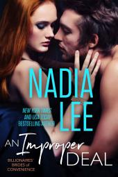 An Improper Deal (Elliot & Annabelle #1) (Billionaires' Brides of Convenience Book 3)