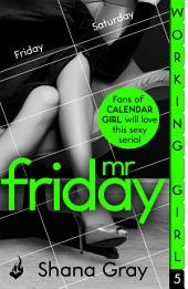 Working Girl: Mr Friday (A sexy serial, perfect for fans of Calendar Girl)