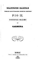 Orationes habitae coram sanctissimo domino nostro Pio ix. Pontifice Maximo et Carmina