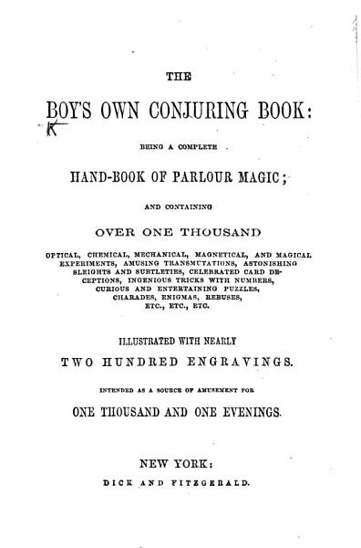 Download The Boy s Own Conjuring Book  Being a Complete Handbook of Parlour magic  Etc   With Illustrations   Book