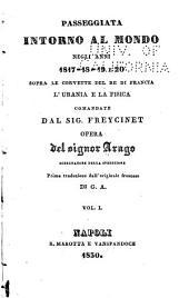 Passeggiata intorno al mondo negli anni 1817-18-19 e 20 sopra le corvette del re di Francia l'Urania e la Fisica: comandate dal Sig. Freycinet, Volumi 1-2