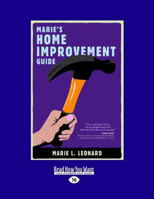 Marie s Home Improvement Guide  Large Print 16pt