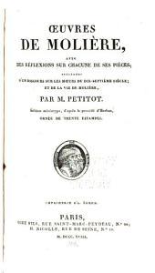Œuvres de Molière: avec des réflexions sur chacune de ses pièces, précédées d'un discours sur les moeurs du dix-septième siècle; et de la vie de Molière, Volume4