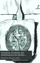 Gutenberg: Geschichte und Erdichtung aus den Quellen nachgewiesen