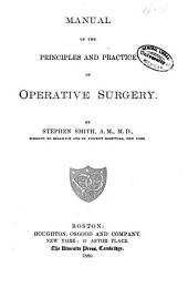 Manual of the Principles and Practice of Operative Surgery