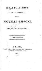 Essai politique sur le royaume de la Nouvelle-Espagne: Volume1