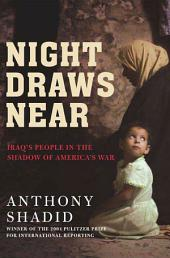 Night Draws Near: Iraq's People in the Shadow of America's War