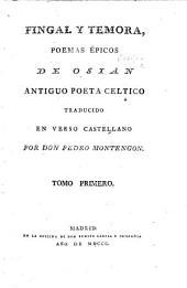 Fingal y Temora ... Traducido en verso castellano por Don P. Montengon