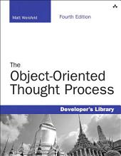 The Object-Oriented Thought Process: ObjectOr Thought Process_4, Edition 4