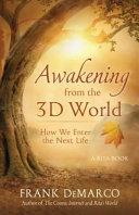 Awakening from 3D World