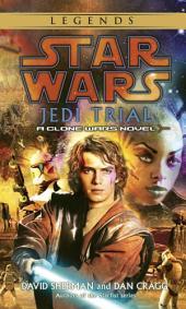 Jedi Trial: Star Wars Legends: A Clone Wars Novel