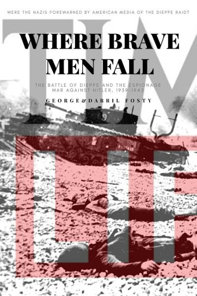 Download Where Brave Men Fall  The Battle of Dieppe and the Espionage War Against Hitler  1939 1942 Book