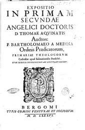 Expositio in primam secundae angelici D. Thomae Aquinatis auctore F. Bartholomaeo a Medina ... cum indice copiosissimo ac locupletissimo
