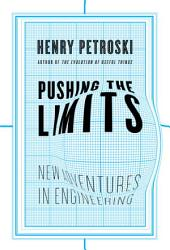 Pushing the Limits: New Adventures in Engineering