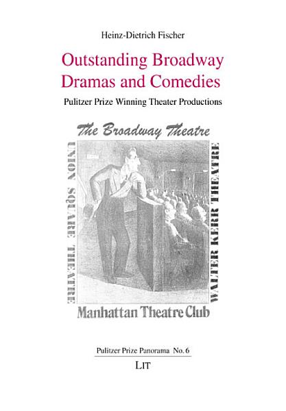 Outstanding Broadway Dramas and Comedies