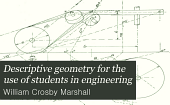 Descriptive Geometry for the Use of Students in Engineering: Volume 2