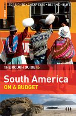 The Rough Guide to South America On a Budget