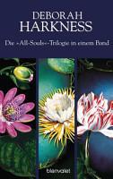 Die All Souls Trilogie  Die Seelen der Nacht   Wo die Nacht beginnt   Das Buch der Nacht  3in1 Bundle  PDF