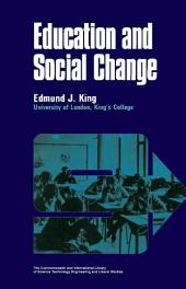 Education and Social Change: A Volume in The Commonwealth and International Library: Education and Educational Research Division