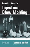 Practical Guide To Injection Blow Molding PDF