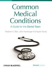 Common Medical Conditions: A Guide for the Dental Team