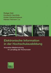 Elektronische Information in der Hochschulausbildung: Innovative Mediennutzung im Lernalltag der Hochschulen
