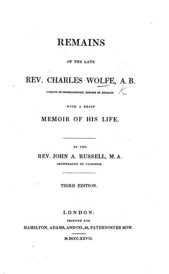 Remains of     C  W  With a brief memoir of his life  by     J  A  Russell  etc PDF