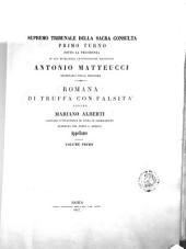 Romana di truffa con falsità contro Mariano Alberti appellante: 1