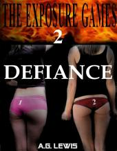 The Exposure Games 2, Defiance